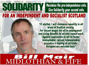 Bill Mair - candidate in 2016 Scottish elections... Solidarity.